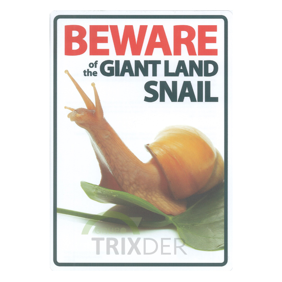SeñalA5 'Beware of the Giant Land Snail',14.8x21cm
